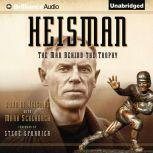 Heisman The Man Behind the Trophy, John M. Heisman