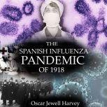 The Spanish Influenza Pandemic of 1918, Oscar Jewell Harvey
