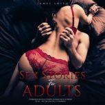 Sex Stories for Adults Forbidden Erotica stories, Fucking Milfs and Friend of GF - But We Can Call it Romance, James Smith
