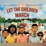 Let the Children March, Monica Clark-Robinson