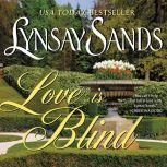 Love is Blind, Lynsay Sands