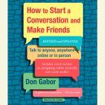 How To Start A Conversation And Make Friends Revised and Updated, Don Gabor