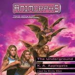 The Underground, Katherine Applegate