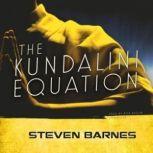 The Kundalini Equation, Steven Barnes