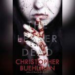 The Lesser Dead, Christopher Buehlman