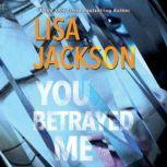 You Betrayed Me, Lisa Jackson