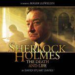 Sherlock Holmes - The Death and Life, David Stuart Davies