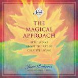 The Magical Approach Seth Speaks About the Art of Creative Living, Jane Roberts