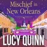Mischief in New Orleans, Lucy Quinn