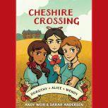 Cheshire Crossing, Andy Weir