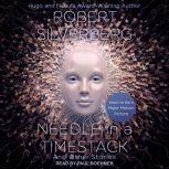Needle in a Timestack And Other Stories, Robert Silverberg