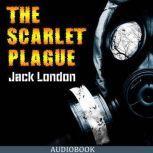 The Scarlet Plague, Jack London