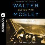 Blonde Faith - Booktrack Edition, Walter Mosley