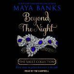 Beyond the Night, Maya Banks