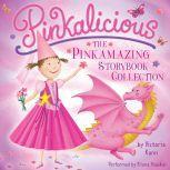 Pinkalicious: The Pinkamazing Storybook Collection, Victoria Kann