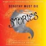 Dorothy Must Die Stories, Danielle Paige