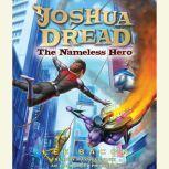 Joshua Dread: The Nameless Hero, Lee Bacon