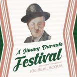 A Jimmy Durante Festival, Joe Bevilacqua