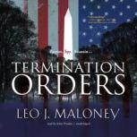 Termination Orders, Leo J. Maloney