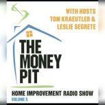 The Money Pit, Vol. 5 With Hosts Tom Kraeutler & Leslie Segrete, Tom Kraeutler; Leslie Segrete