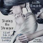 Sharing the Stranger: A Dark Tale of Forbidden Fertility, Giselle Renarde