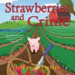 Strawberries and Crime, Elle Brooke White