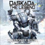 Daskada, The Legend, Christopher Woods