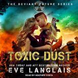 Toxic Dust, Eve Langlais