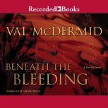 Beneath the Bleeding, Val McDermid