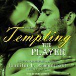 Tempting the Player, Jennifer L. Armentrout