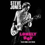 Lonely Boy Tales of a Sex Pistol, Steve Jones