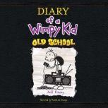 Diary of a Wimpy Kid: Old School, Jeff Kinney