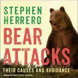 Bear Attacks Their Causes and Avoidance, Stephen Herrero