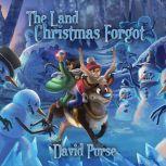 Land Christmas Forgot, The, David Purse