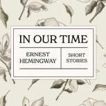 In Our Time, Ernest Hemingway