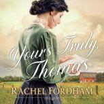 Yours Truly, Thomas, Rachel Fordham