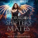 The Dragon Shifter's Mates Boxed Set Books 1-4, Eva Chase