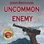Uncommon Enemy, John Reynolds