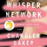 Whisper Network A Novel, Chandler Baker