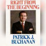 Right from the Beginning, Patrick J. Buchanan