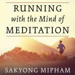 Running with the Mind of Meditation Lessons for Training Body and Mind
