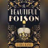 A Beautiful Poison, Lydia Kang