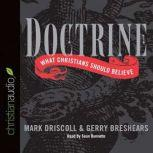 Doctrine What Christians Should Believe, Mark Driscoll