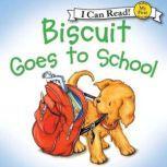 Biscuit Goes to School, Alyssa Satin Capucilli