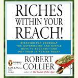 Riches Within Your Reach!, Robert Collier