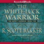 The White Luck Warrior, R. Scott Bakker