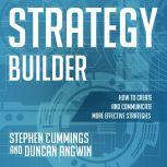 Strategy Builder How to Create and Communicate More Effective Strategies, Duncan Angwin