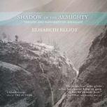Shadow of the Almighty, Elisabeth Elliot