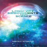 Longevity Improvements From Science, Martin K Ettington