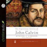 The Expository Genius of John Calvin, Steven J. Lawson